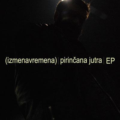 (izmenavremena - Pirinčana jutra EP