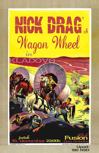 Nick Drag's Wagon Wheel @ Club Fusion, Kladovo