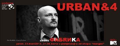 Urban&4 @ SKC Fabrika, Novi Sad