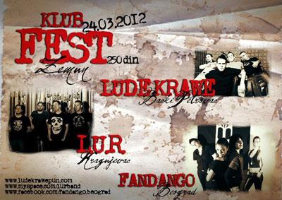 Lude Krawe, Ludak u razvoju i Fandango @ Klub Fest, Zemun