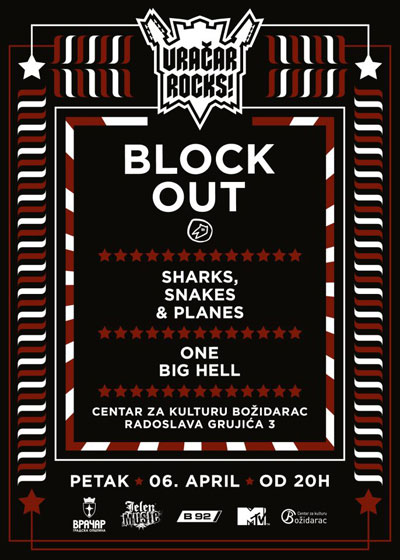 Block Out, Sharks, Snakes & Planes i One Big Hell @ Božidarac, Beograd