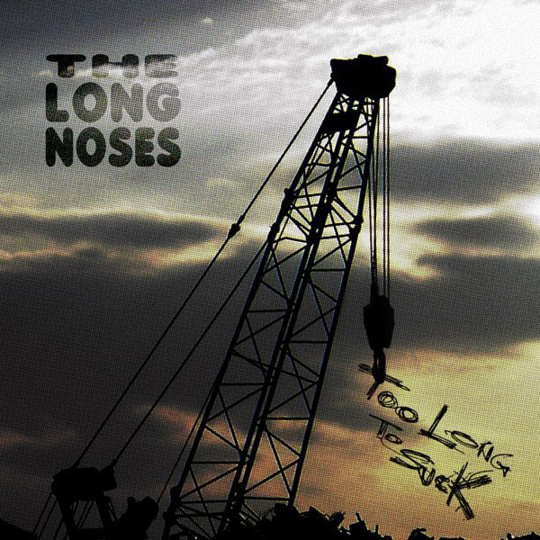 The Long Noses - Too Long To Suck