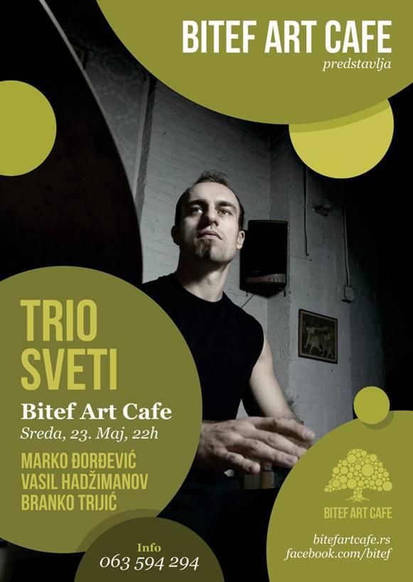 Trio Sveti @ Bitef Art Cafe, Beograd