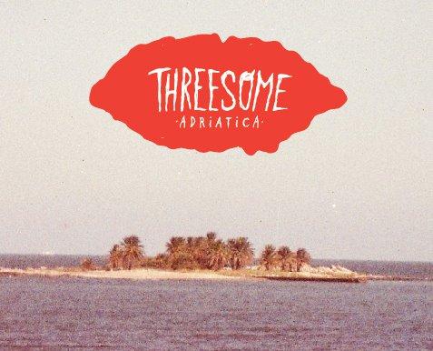Threesome - Adriatica