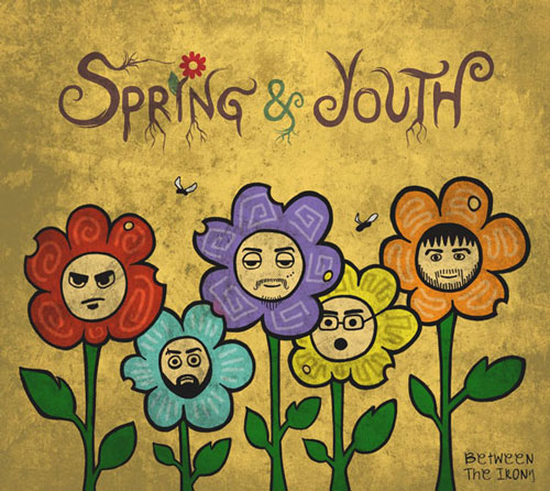 Spring and Youth - Between The Irony