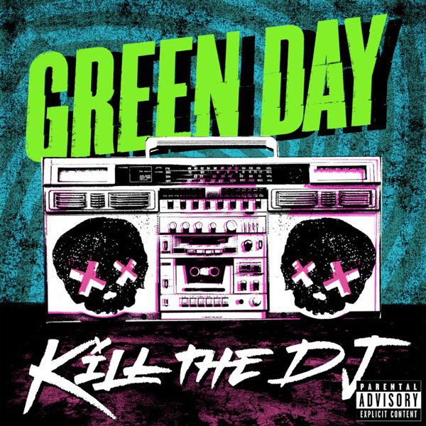 Green Day - Kill The DJ