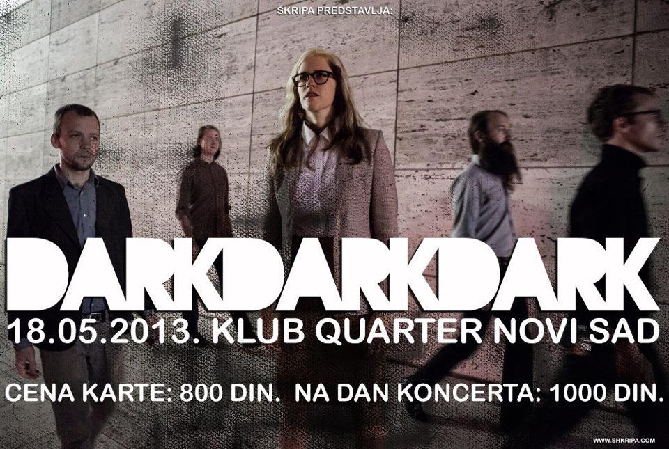 Dark Dark Dark @ The Quarter, Novi Sad
