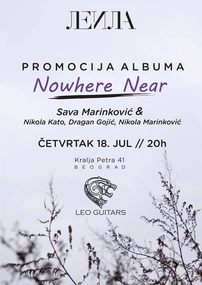 Nowhere Near @ Leila, Beograd