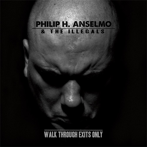 Philip H. Anselmo And The Illegal - Walk Through Exits Only