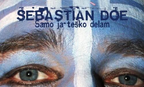 Sebastian Doe - Samo ja teško delam