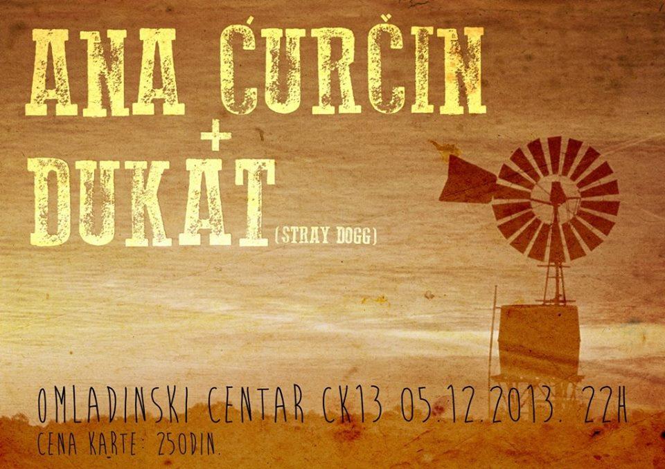 Ana Ćurčin & Dukat @ CK13, Novi Sad