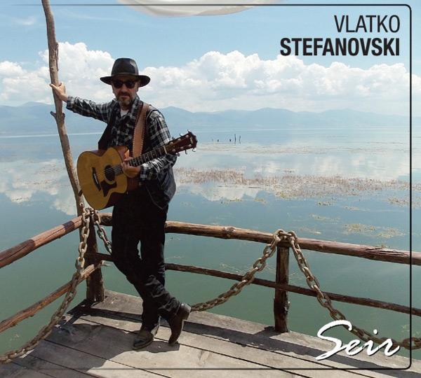 Vlatko Stefanovski - Seir