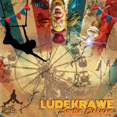 Lude Krawe - Svetla cirkusa
