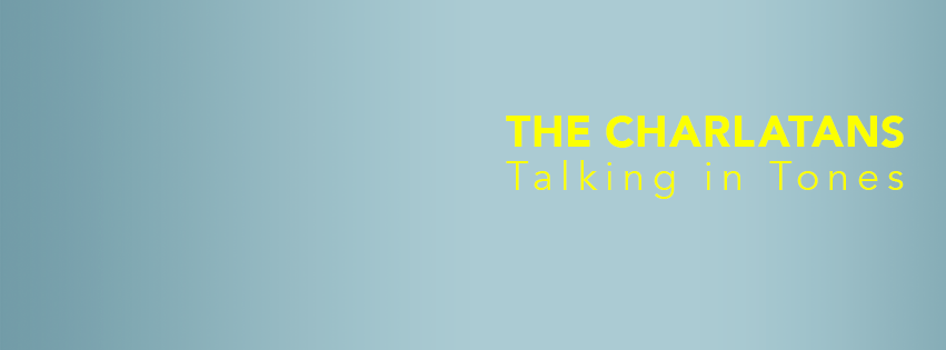 The Charlatans - Talking In Tones