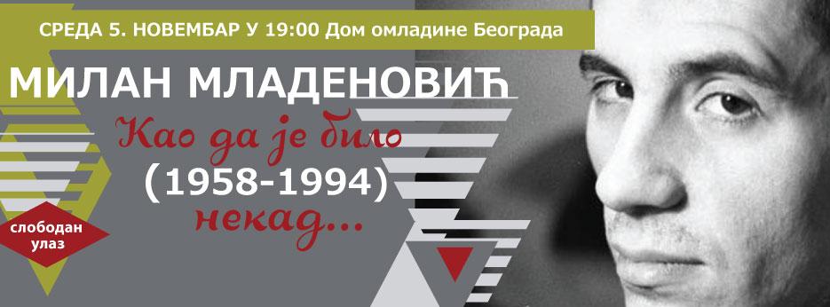 Kao da je bilo nekad: Sećanja i artefakti o životu Milana Mladenovića