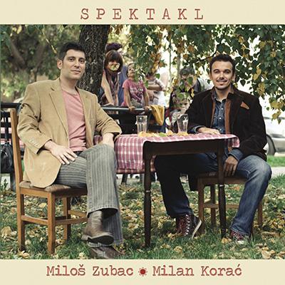 Miloš Zubac i Milan Korać - Spektakl (naslovna)