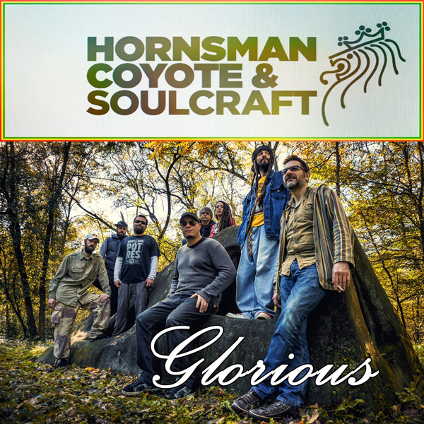 Hornsman Coyote & Soulcraft - Glorious