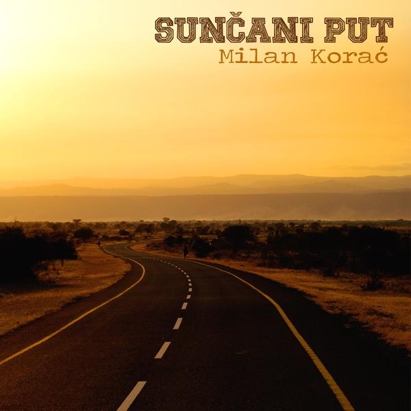 """PREMIJERA: Drugi studijski album """"Sunčani put"""" novosadskog kantautora Milana Koraća"""