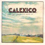 "Calexico objavio novi album ""The Thread That Keeps Us"""